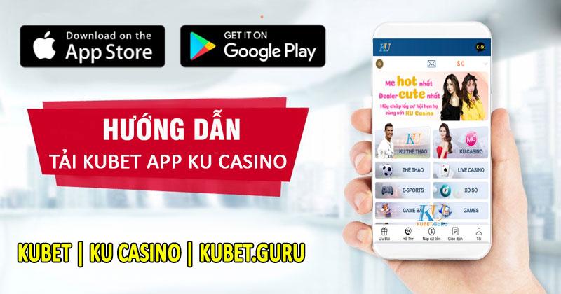 Tải kubet app ku casino